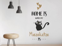 Wandtattoo Home is where my Miezekatze is