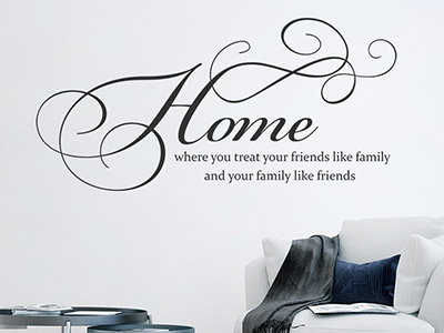 Wandtattoo Home where you treat your friends like family