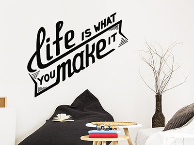 Wandtattoo Life ist what you make it