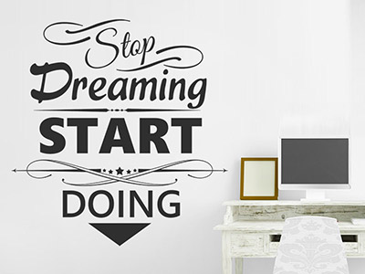 Wandtattoo Stop dreaming start doing
