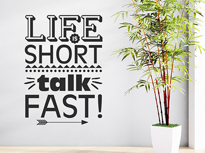 Wandtattoo Life is short talk fast