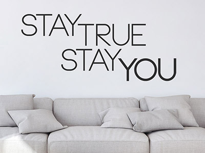 Wandtattoo Stay true stay you