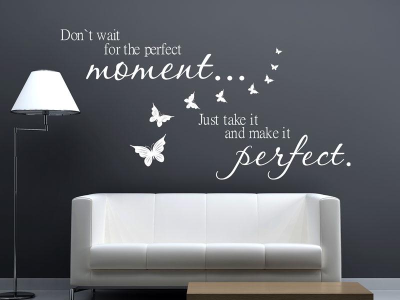 perfect moment wandtattoo spruch don t wait von. Black Bedroom Furniture Sets. Home Design Ideas