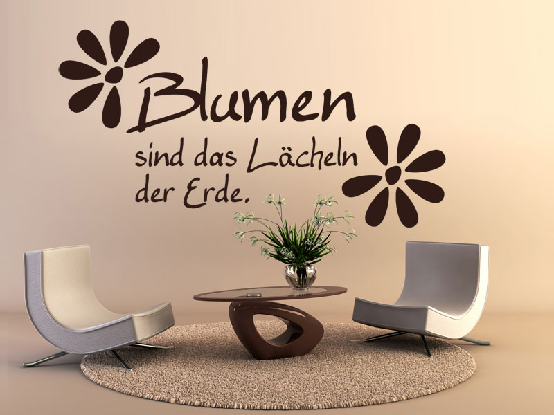 wandtattoo blumen sind das l cheln der erde. Black Bedroom Furniture Sets. Home Design Ideas
