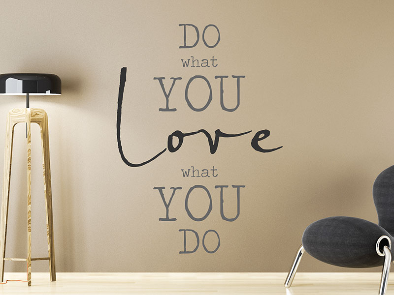 wandtattoo do what you love love what you do. Black Bedroom Furniture Sets. Home Design Ideas