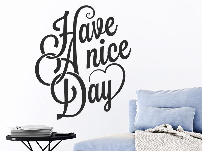 wandtattoo have a nice day. Black Bedroom Furniture Sets. Home Design Ideas