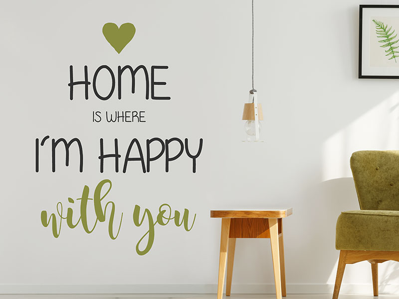 Wandtattoo home is where i 39 m happy with you - Wandtattoo home ...