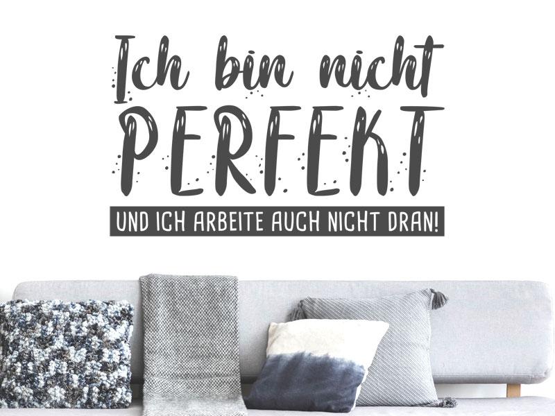 Wandtattoo Ich bin nicht perfekt | Wandtattoos.de