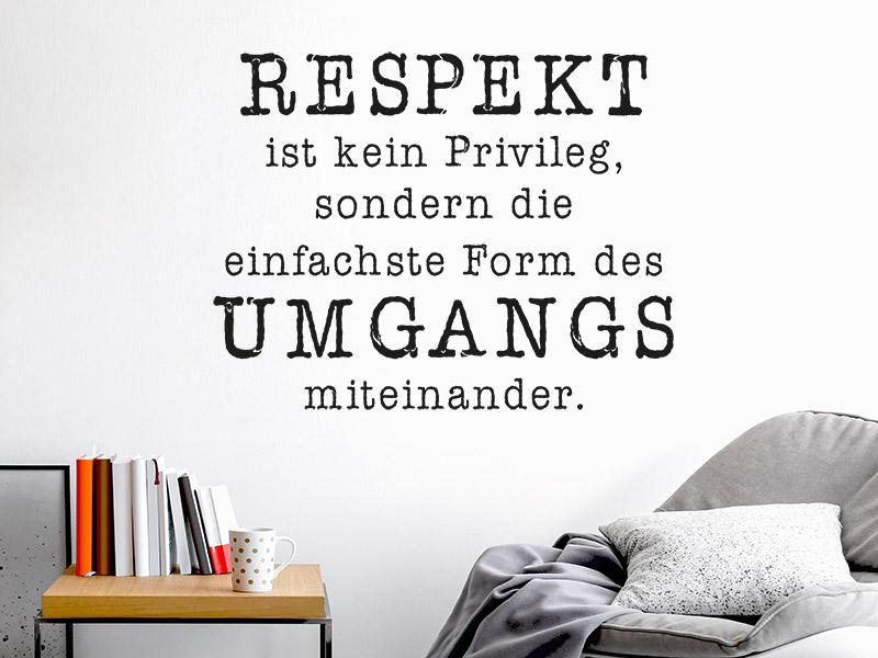 Wandtattoo Respekt ist kein Privileg | Wandtattoos.de