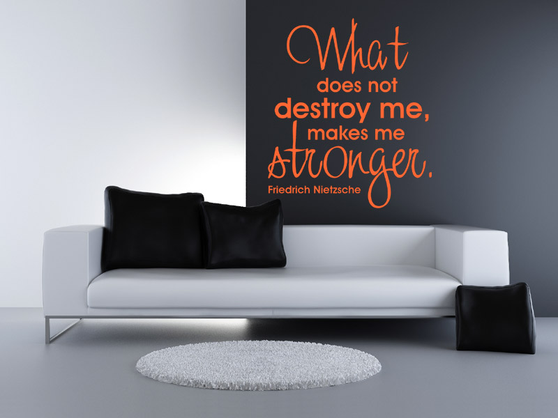 wandtattoo what does not destroy me. Black Bedroom Furniture Sets. Home Design Ideas