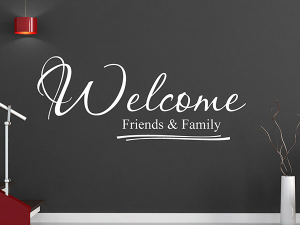 Wandtattoo welcome friends and family - Wandtattoo family ...